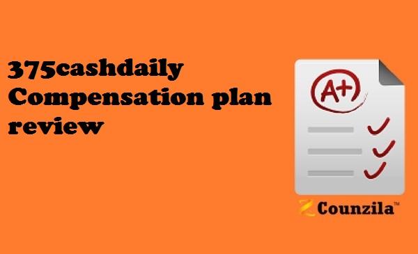 375cashdaily Compensation plan review